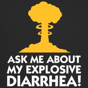 Ask Me About My Explosive Diarrhea! - Trucker Cap