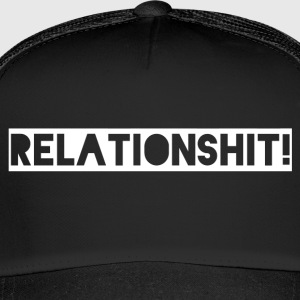 relation Shit - Trucker Cap