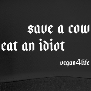 Save a cow - eat an idiot! - Trucker Cap