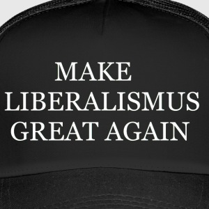 Make Liberalismus Great Again - Trucker Cap