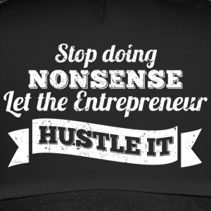 Entrepreneurshirt Let the entrepreneur hustle it - Trucker Cap