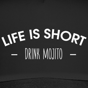Life is short, drink mojito - Trucker Cap