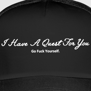 I Have A Quest For You - Trucker Cap