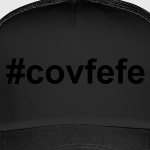 #covfefe - sort - Trucker Cap