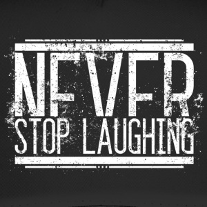 Never Stop Laughing Alt Weiss 001 AllroundDesigns - Trucker Cap