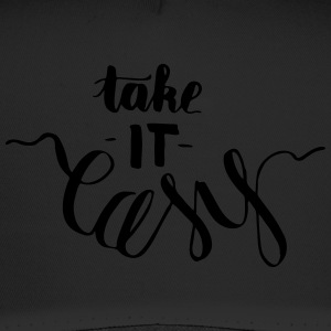 take it easy - creative, witty lettering - Trucker Cap