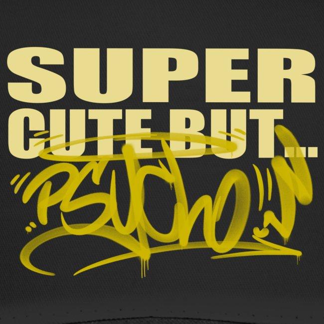 √ Super cute but psycho