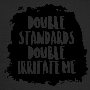 Double standards double irritate me - Trucker Cap