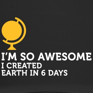 I'm So Awesome I Created The World In 6 Days! - Trucker Cap