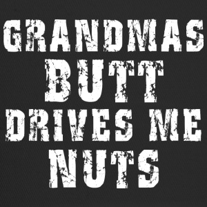 Grandma's Butt Drives Me Nuts - Trucker Cap