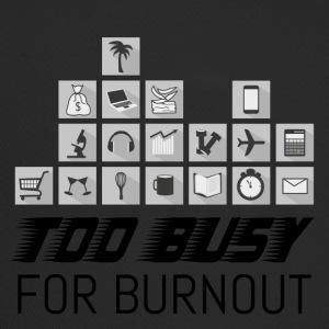 Too busy for burnout (2) | Print - Trucker Cap