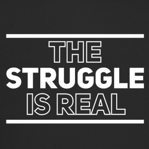 The struggle is real - Trucker Cap
