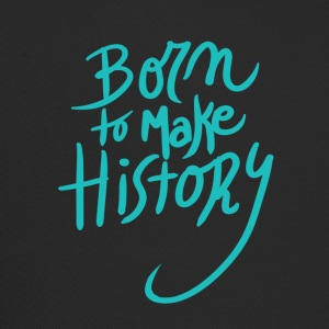 Born to make history amazing - Trucker Cap