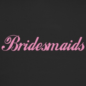 bridesmaids - Trucker Cap