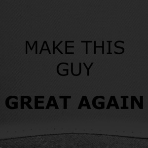 MAKE THIS GUY GREAT AGAIN - Trucker Cap