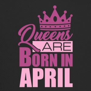 Queens are born in April! - Trucker Cap