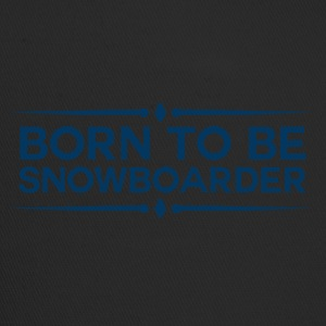 BORN TO BE SNOWBOARDER - BOARDER POWER - Trucker Cap