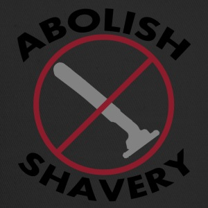 Shaving abolish Cool sayings - Trucker Cap