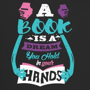 A book is a dream in your hands Sayings - Trucker Cap