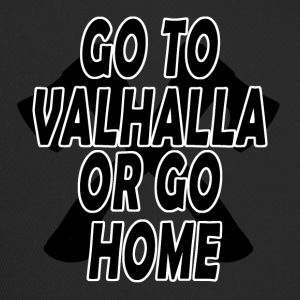 GO TO VALHALLA OR GO HOME - Trucker Cap