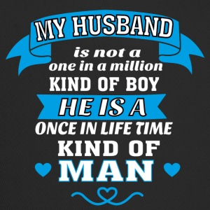 My Husband is One in Lifetime Kind of MAN - Trucker Cap