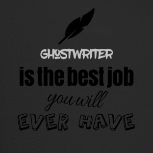 Ghostwriter is the best job you will ever have - Trucker Cap