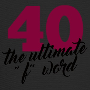 "40th Birthday: 40 - The Ultimate ""F"" WORD - Trucker Cap"