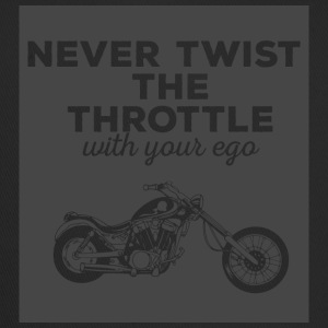 Biker / motorcycle: Never twist the throttle with - Trucker Cap