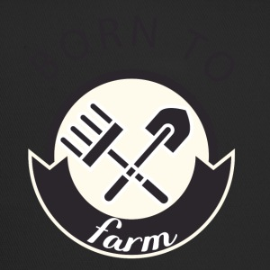 Farmer / Farmer / Farmer: Born To Farm. - Trucker Cap