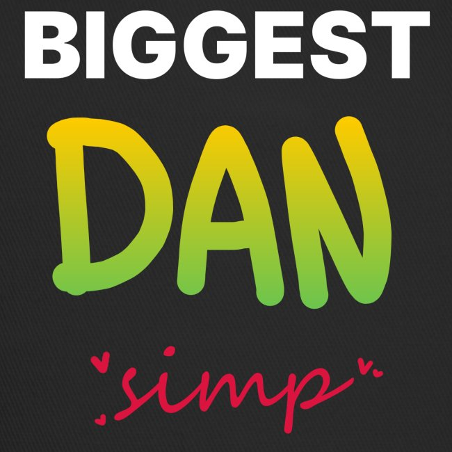 We all simp for Dan