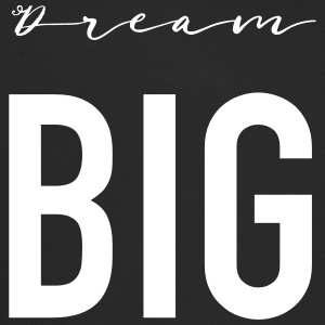 Dream Big - Trucker Cap