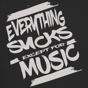 Everything sucks except for music - Trucker Cap