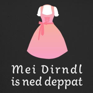 Mei Dirndl is ned deppat - Trucker Cap