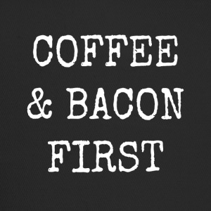 coffee and bacon first - Trucker Cap