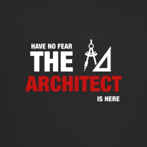 Have No Fear The Architect Is Here - Trucker Cap