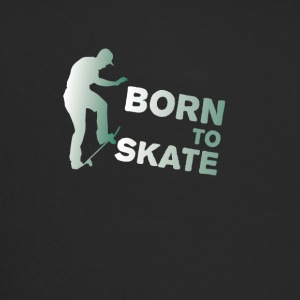 born to skate skateboard street halfpipe cool fun - Trucker Cap