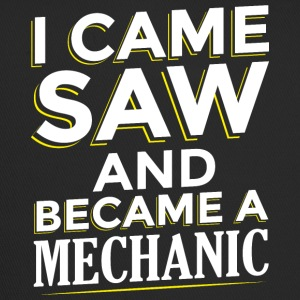 I CAME SAW AND BECAME A MECHANIC - Trucker Cap
