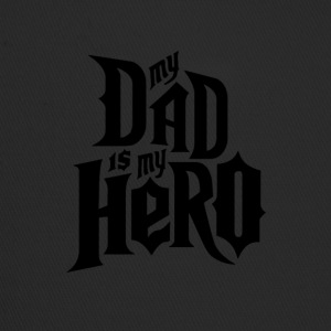 My Dad is My Hero - Trucker Cap
