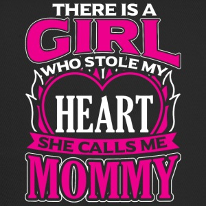 MOMMY - THERE IS A GIRL WHO STOLE MY HEART - Trucker Cap