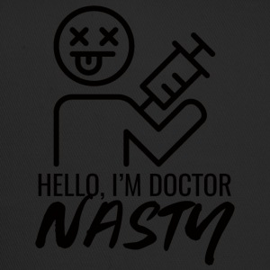 Doctor / Physician: Hello, I'm Doctor Nasty - Trucker Cap
