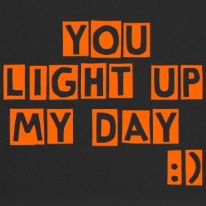 you light up my day - Trucker Cap