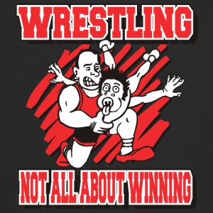 Wrestling Funny Wrestling Not All About Winning - Trucker Cap