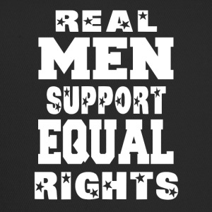 Real Men Support Equal Rights - Trucker Cap