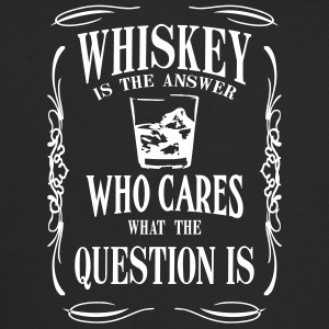 Whiskey is the answer who cares what the questuion - Trucker Cap