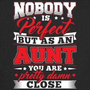 Nobody is perfect but as to aunt - Trucker Cap
