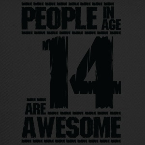 PEOPLE IN AGE 14 ARE AWESOME - Trucker Cap