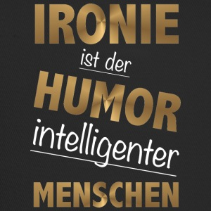 Irony is the humor intelligent people - Trucker Cap