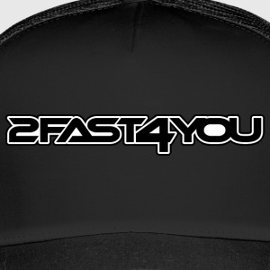 2fast4you - Trucker Cap