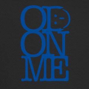 OD ON ME - Trucker Cap