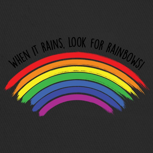 When it rains, look for rainbows! - Colorful Desig
